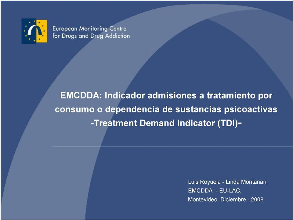 -Treatment Demand Indicator (TDI)- Luis Royuela -