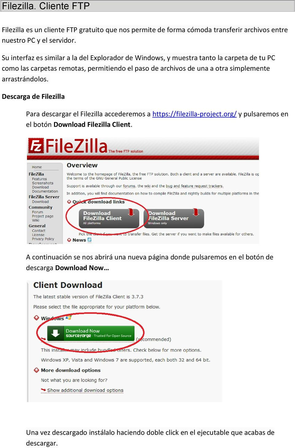 simplemente arrastrándolos. Descarga de Filezilla Para descargar el Filezilla accederemos a https://filezilla-project.