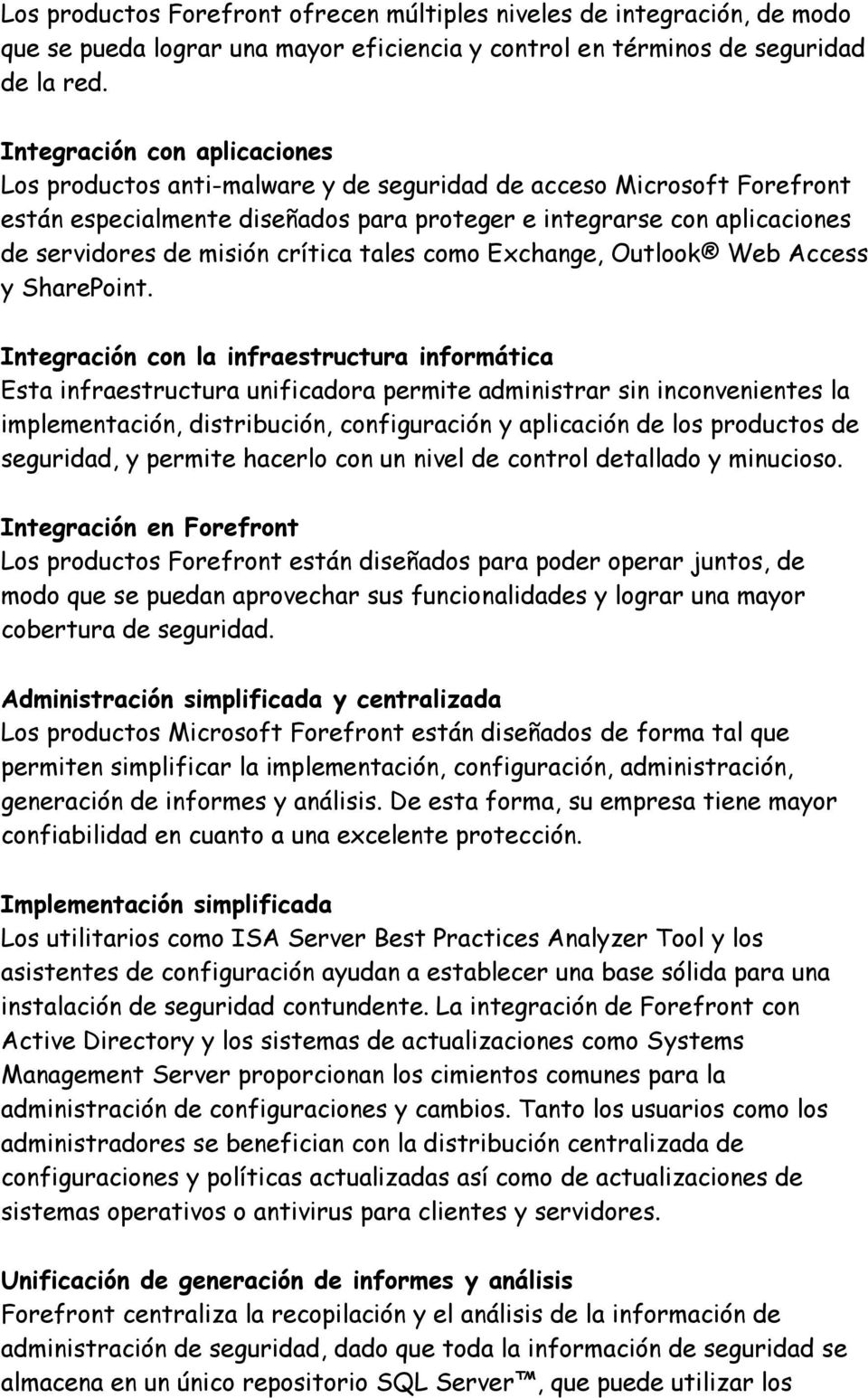 crítica tales como Exchange, Outlook Web Access y SharePoint.