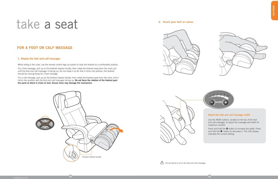 For a foot massage, pull up on the footrest release handle, then rotate the footrest away from the chair just until the foot and calf massager is facing up.