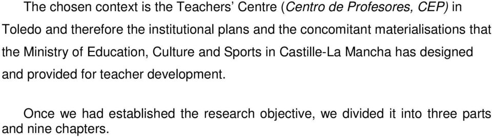 Culture and Sports in Castille-La Mancha has designed and provided for teacher development.