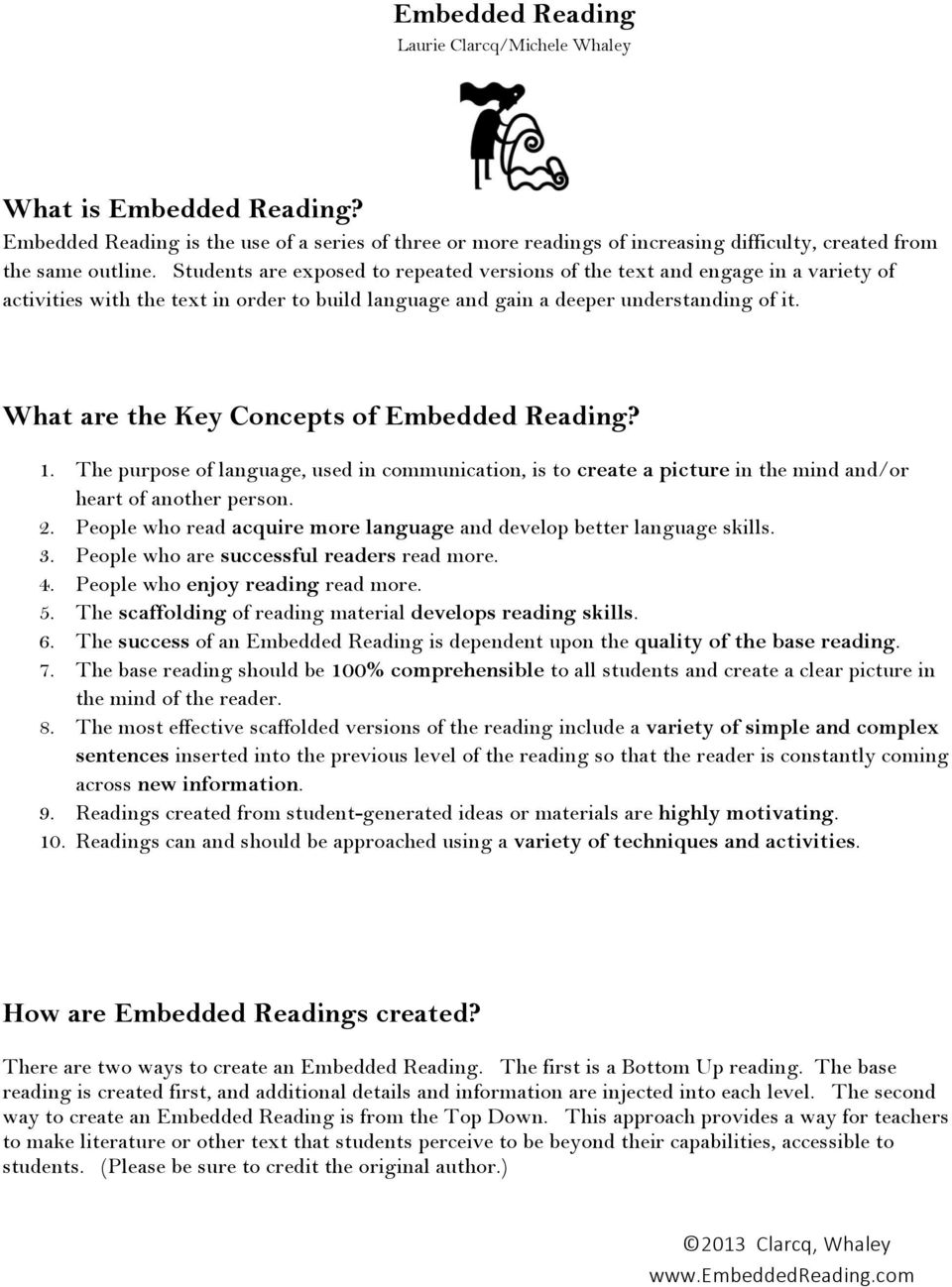 What are the Key Concepts of Embedded Reading? 1. The purpose of language, used in communication, is to create a picture in the mind and/or heart of another person. 2.