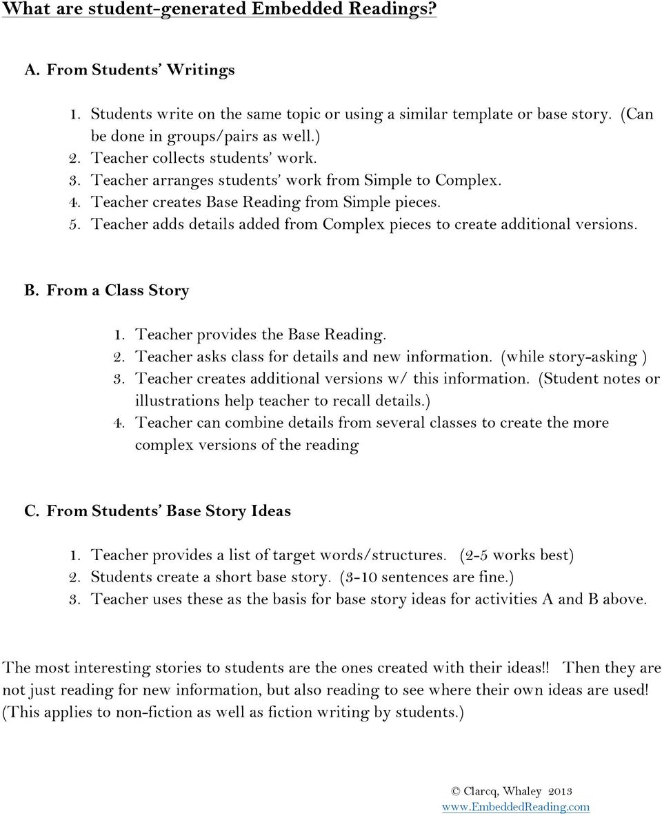 Teacher adds details added from Complex pieces to create additional versions. B. From a Class Story 1. Teacher provides the Base Reading. 2. Teacher asks class for details and new information.