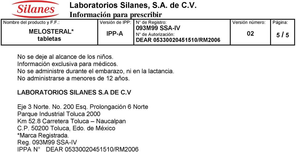 LABORATORIOS SILANES S.A DE C.V Eje 3 Norte. No. 200 Esq.