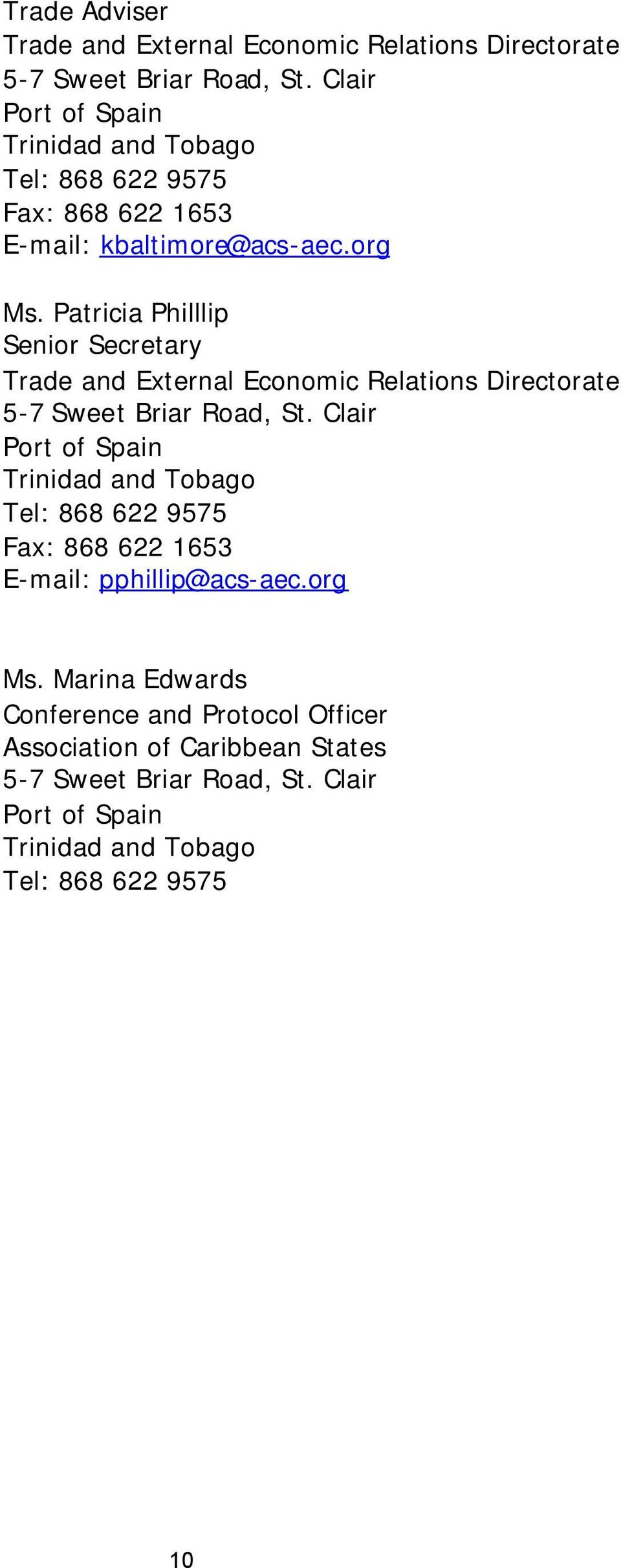 Patricia Philllip Senior Secretary Trade and External Economic Relations Directorate 5-7 Sweet Briar Road, St.