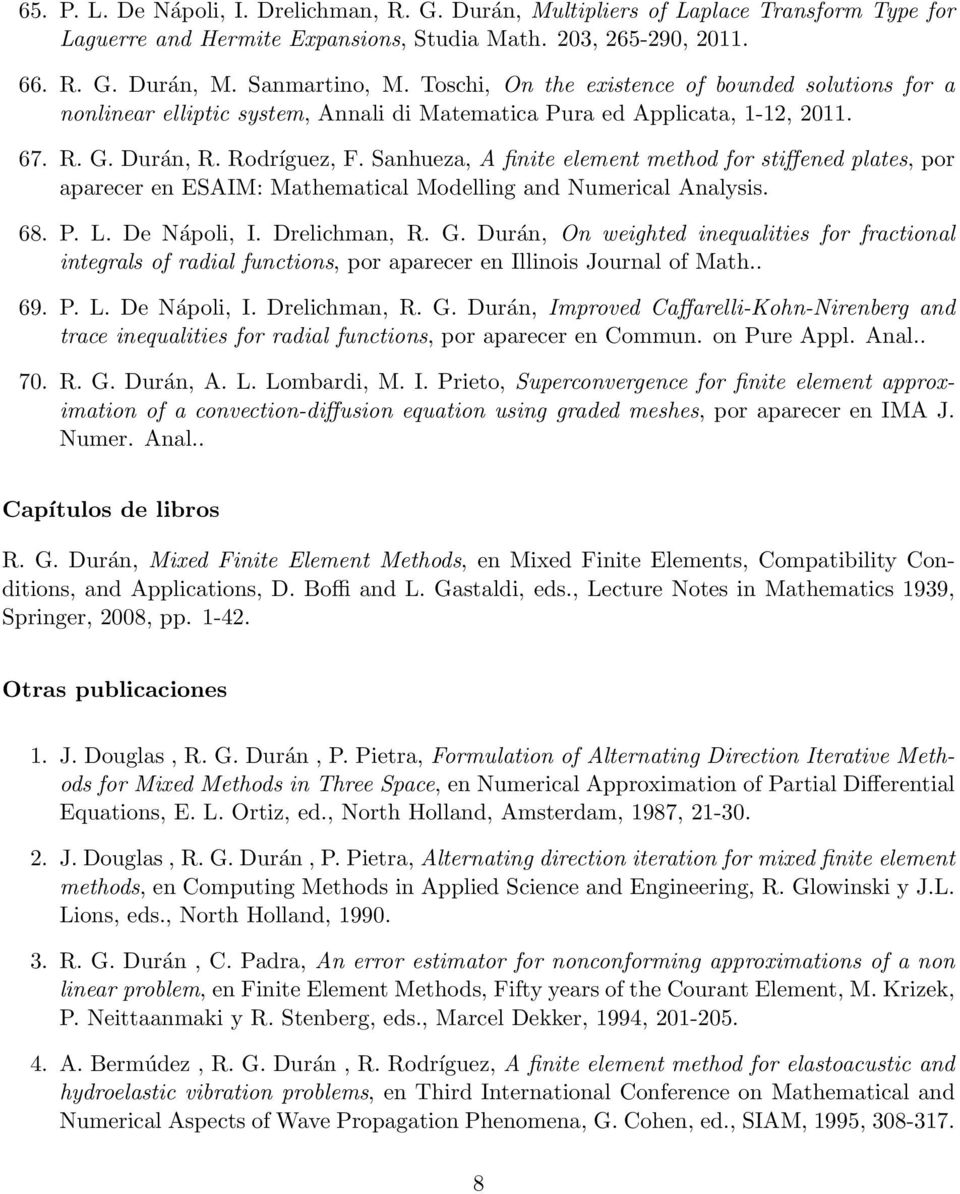Sanhueza, A finite element method for stiffened plates, por aparecer en ESAIM: Mathematical Modelling and Numerical Analysis. 68. P. L. De Nápoli, I. Drelichman, R. G.