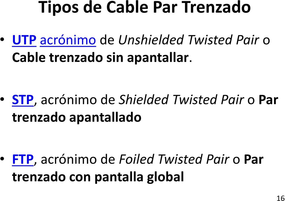 STP, acrónimo de Shielded Twisted Pair o Par trenzado