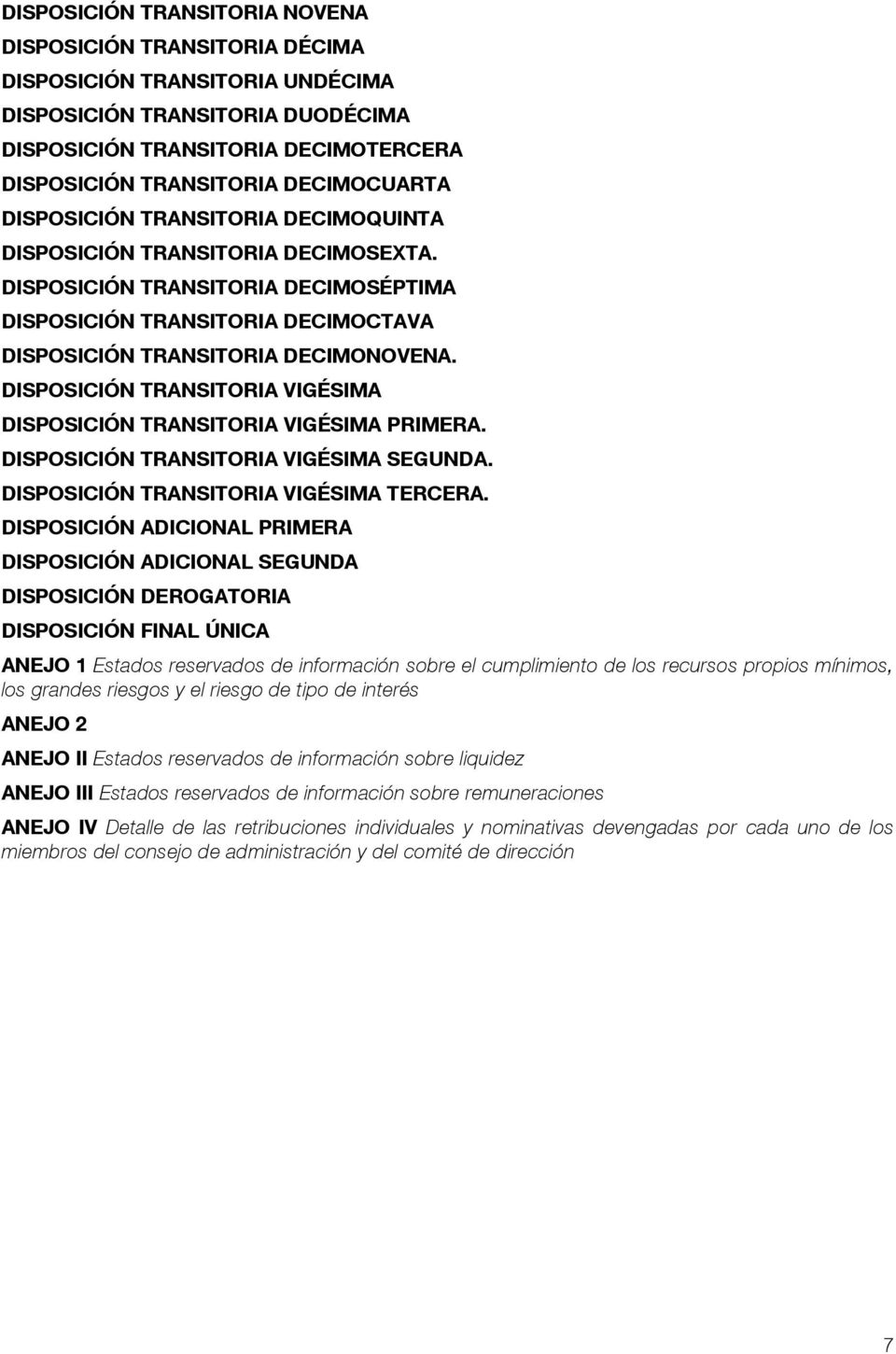 DISPOSICIÓN TRANSITORIA VIGÉSIMA DISPOSICIÓN TRANSITORIA VIGÉSIMA PRIMERA. DISPOSICIÓN TRANSITORIA VIGÉSIMA SEGUNDA. DISPOSICIÓN TRANSITORIA VIGÉSIMA TERCERA.