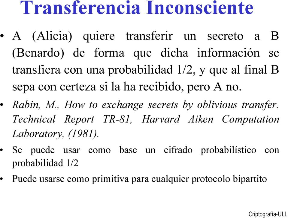 , How to exchange secrets by oblivious transfer. Technical Report TR-8, Harvard Aiken Computation Laboratory, (98).