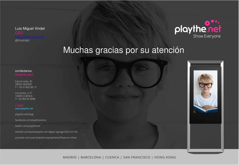 y aquí www. /blog/ facebook.com/playthenet.es twitter.com/playthenet linkedin.
