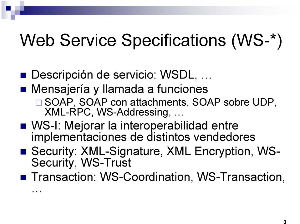 Mejorar la interoperabilidad entre implementaciones de distintos vendedores Security: