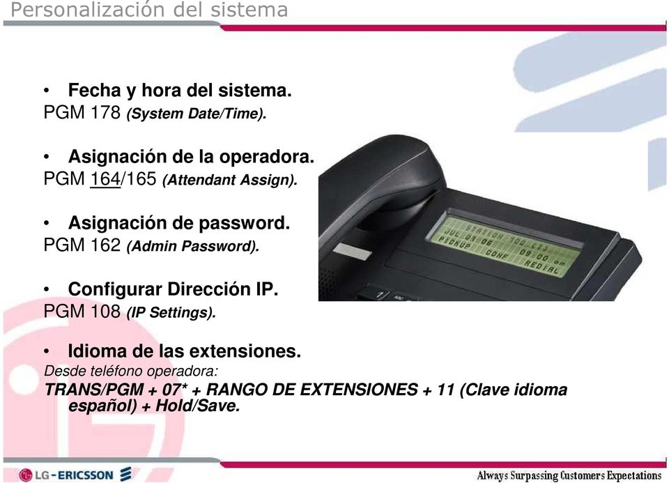 PGM 162 (Admin Password). Configurar Dirección IP. PGM 108 (IP Settings).