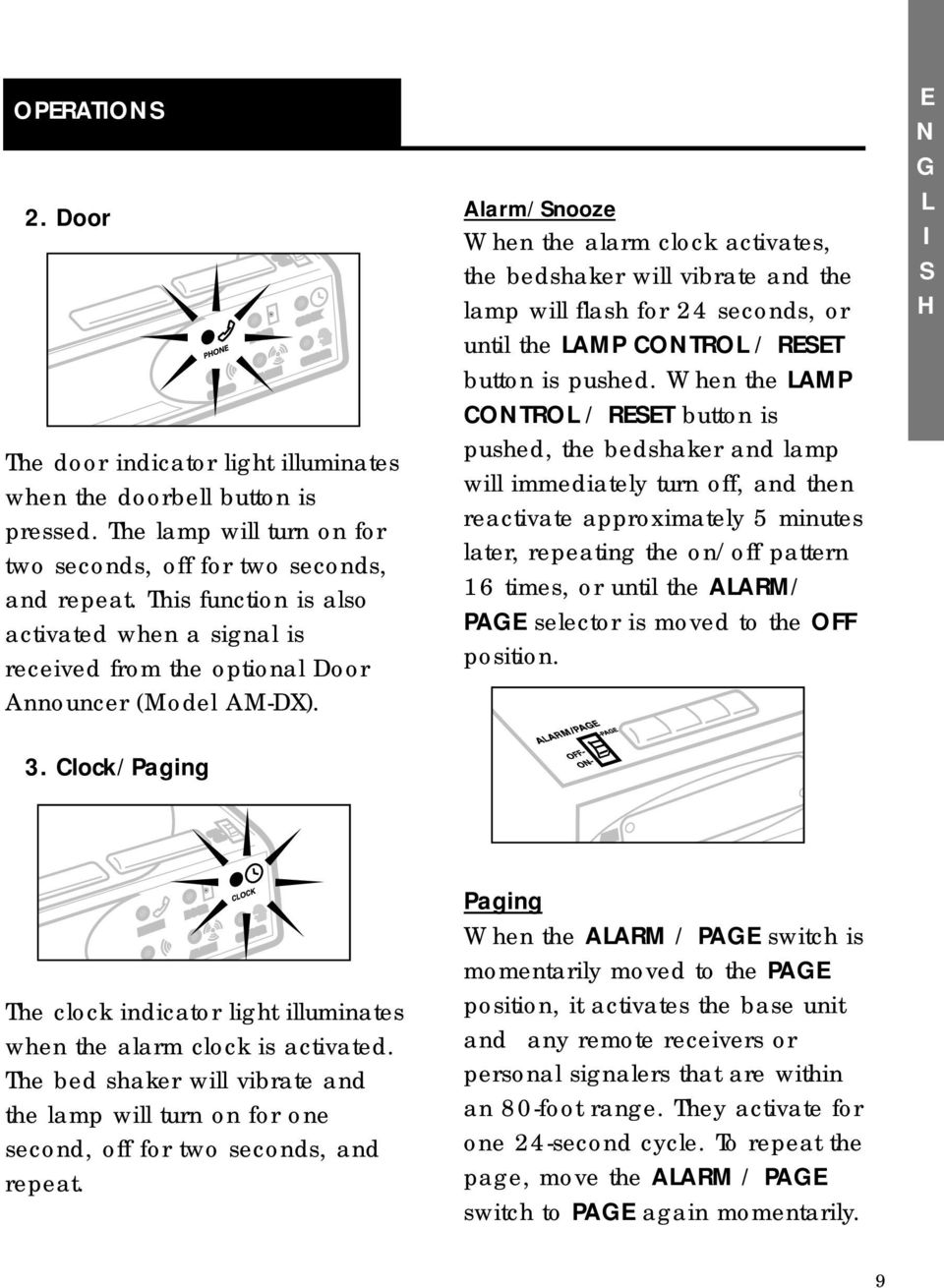 Clock/Paging Alarm/nooze When the alarm clock activates, the bedshaker will vibrate and the lamp will flash for 24 seconds, or until the LAMP CONTROL / REET button is pushed.