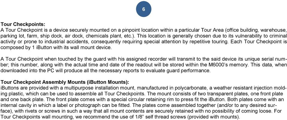 Each Tour Checkpoint is composed by 1 ibutton with its wall mount device.