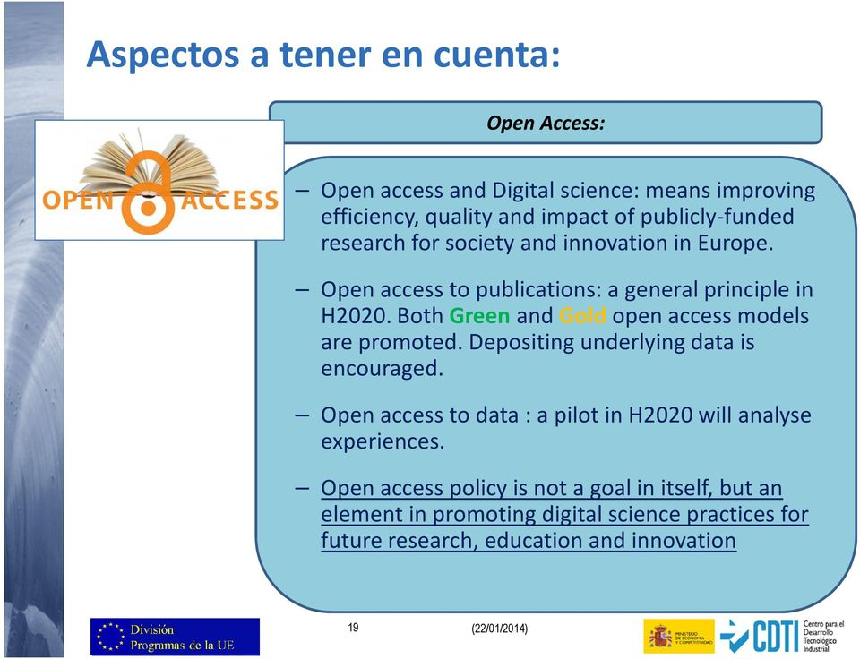 Both Green and Gold open access models are promoted. Depositing underlying data is encouraged.
