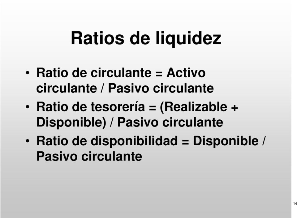 (Realizable + Disponible) / Pasivo circulante Ratio