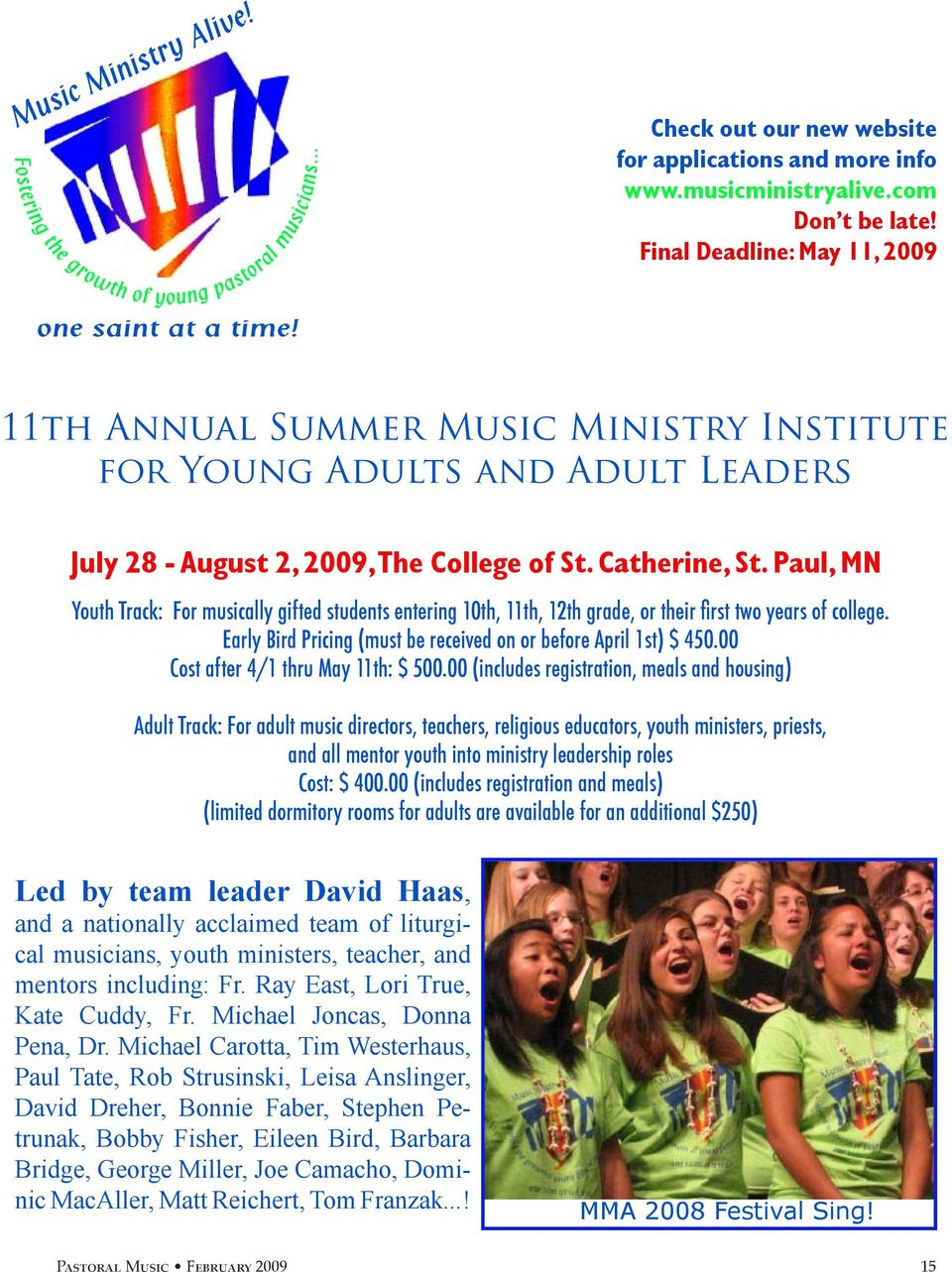 Paul, MN Youth Track: For musically gifted students entering 10th, 11th, 12th grade, or their first two years of college. Early Bird Pricing (must be received on or before April 1st) $ 450.