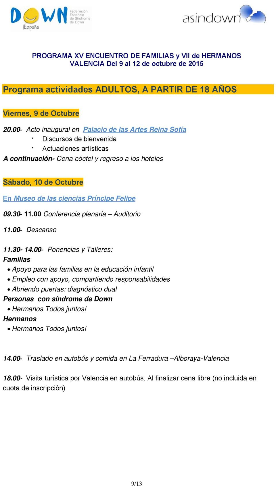 00 Conferencia plenaria Auditorio 11.00- Descanso 11.30-14.