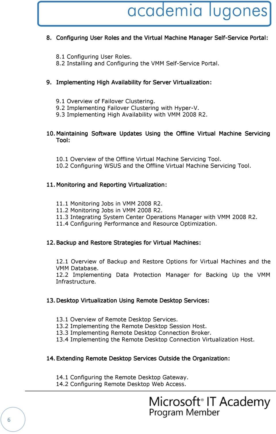 10. Maintaining Software Updates Using the Offline Virtual Machine Servicing Tool: 10.1 Overview of the Offline Virtual Machine Servicing Tool. 10.2 Configuring WSUS and the Offline Virtual Machine Servicing Tool.