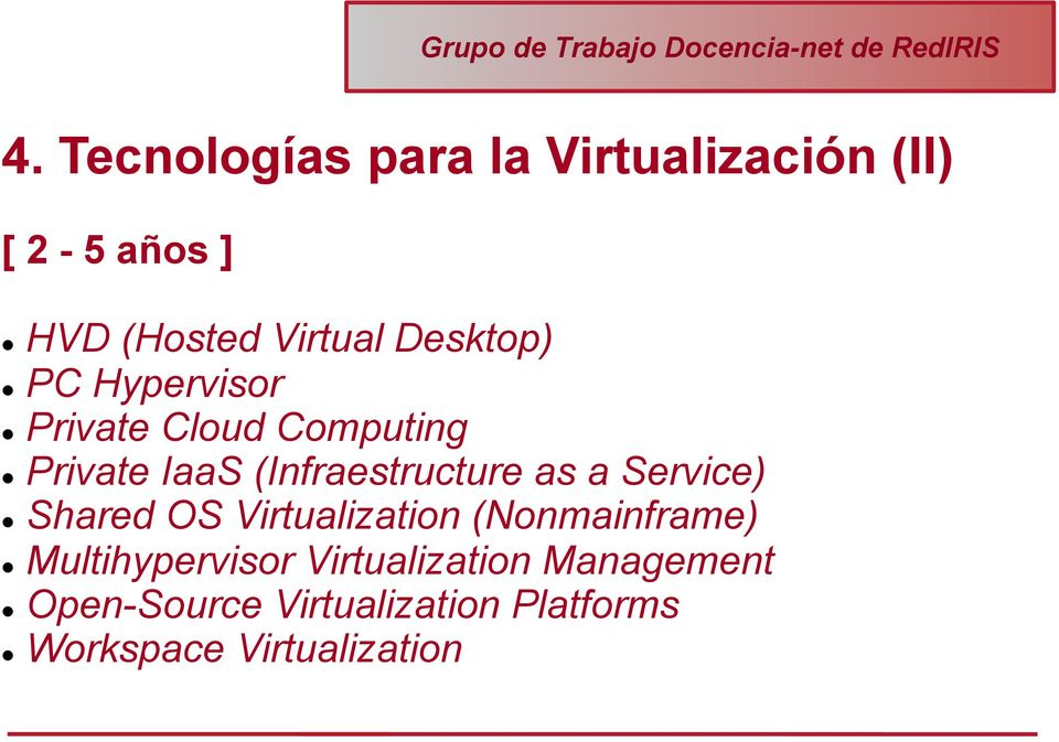 (Infraestructure as a Service) l Shared OS Virtualization (Nonmainframe) l