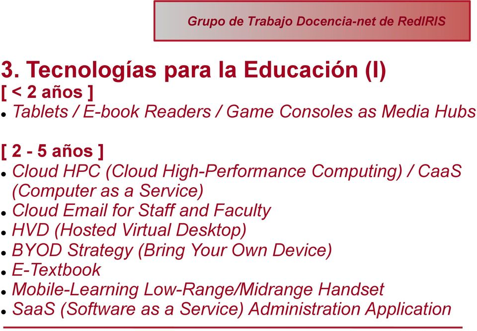 Email for Staff and Faculty l HVD (Hosted Virtual Desktop) l BYOD Strategy (Bring Your Own Device) l