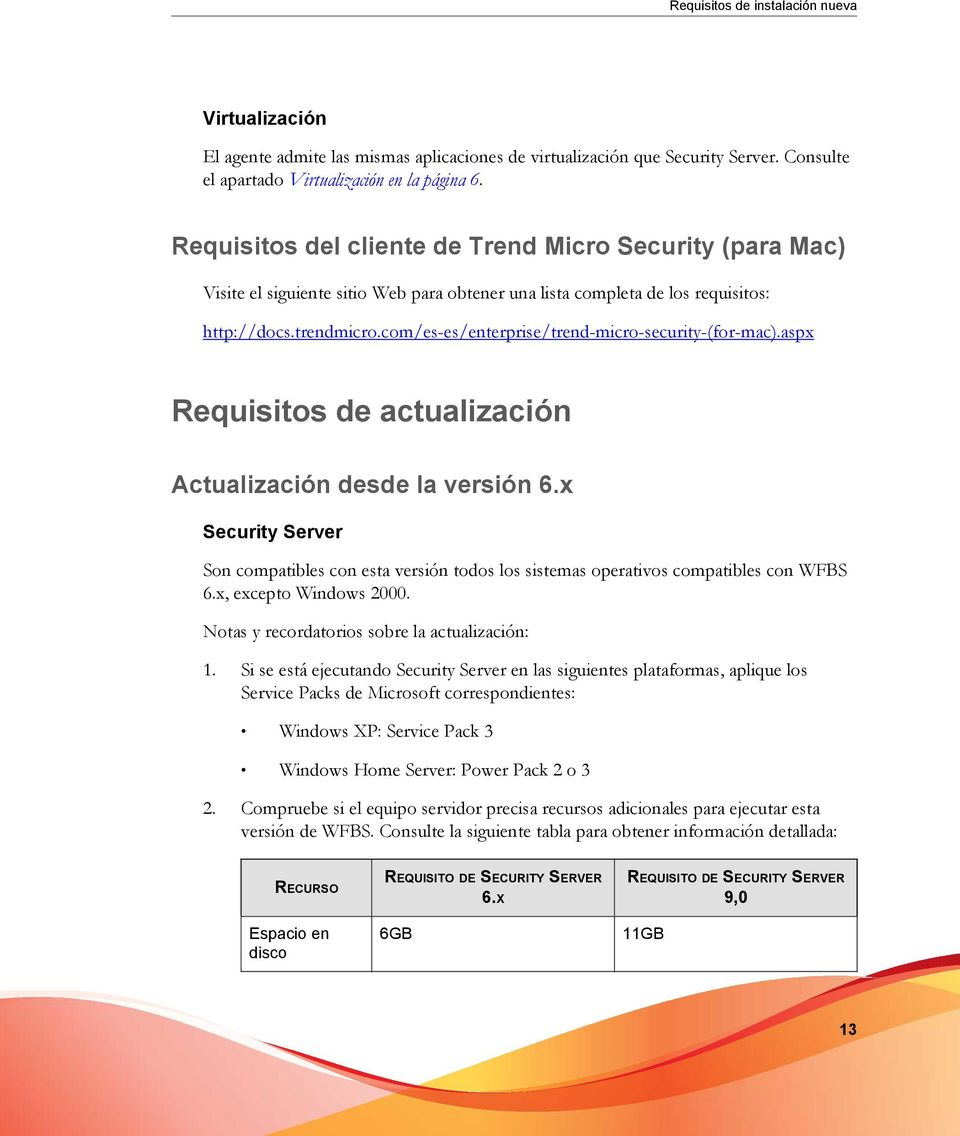 com/es-es/enterprise/trend-micro-security-(for-mac).aspx Requisitos de actualización Actualización desde la versión 6.