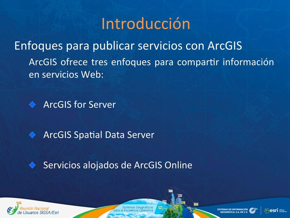 información en servicios Web:! ArcGIS for Server!