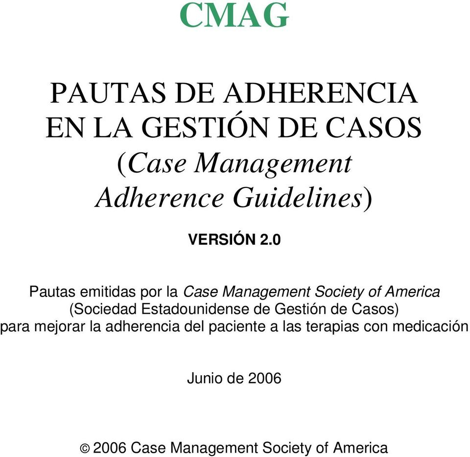 0 Pautas emitidas por la Case Management Society of America (Sociedad