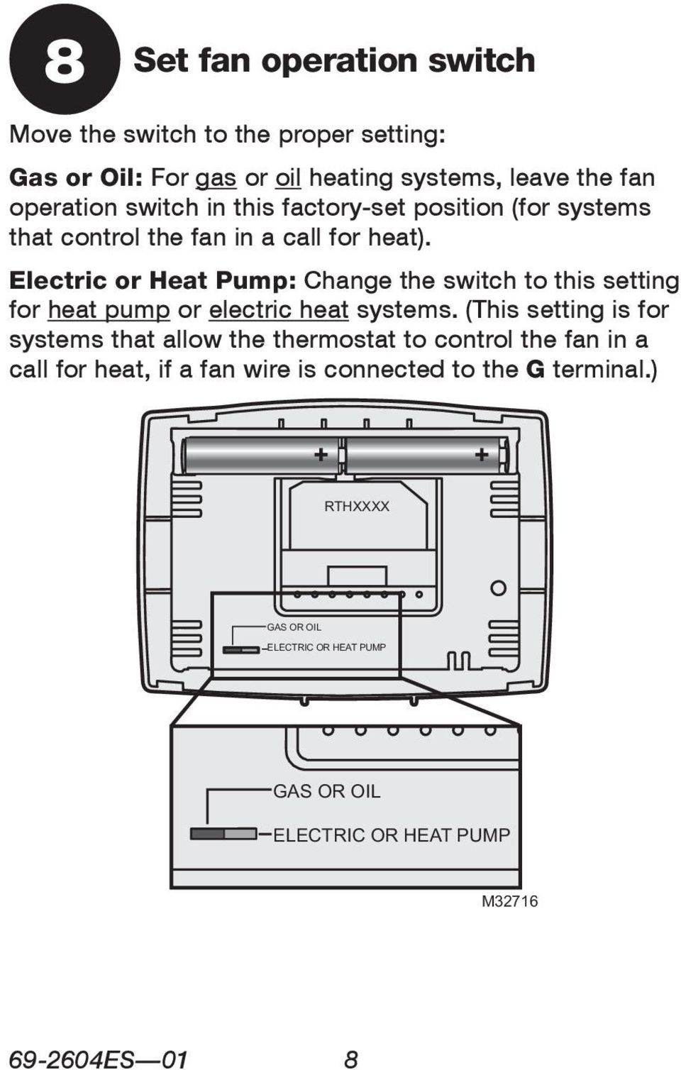 Electric or Heat Pump: Change the switch to this setting for heat pump or electric heat systems.
