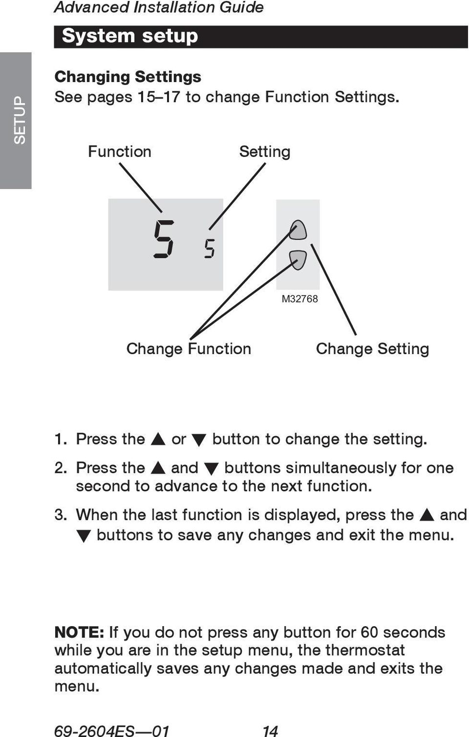 Press the s and t buttons simultaneously for one second to advance to the next function. 3.