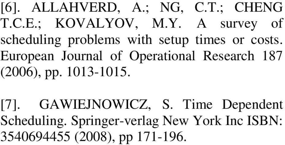 European Journal of Operational Research 187 (2006), pp. 1013-1015. [7].