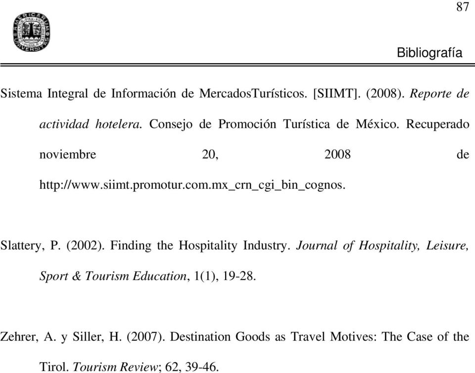 mx_crn_cgi_bin_cognos. Slattery, P. (2002). Finding the Hospitality Industry.