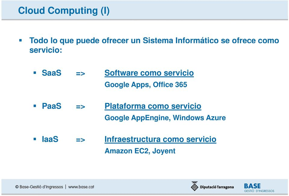 Apps, Office 365 PaaS => Plataforma como servicio Google AppEngine,
