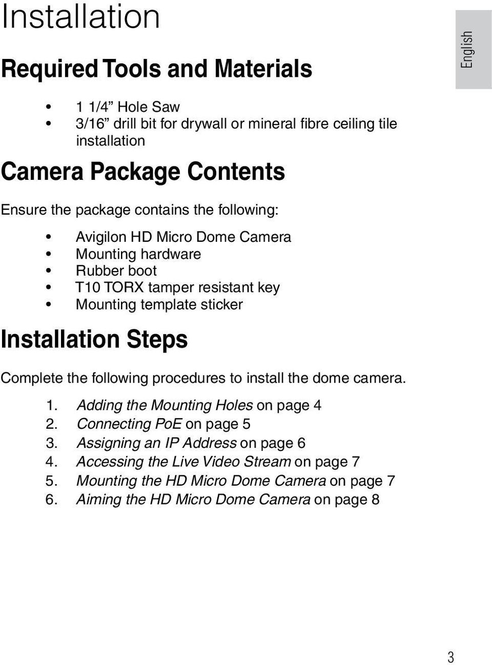 Installation Steps Complete the following procedures to install the dome camera. 1. Adding the Mounting Holes on page 4 2. Connecting PoE on page 5 3.