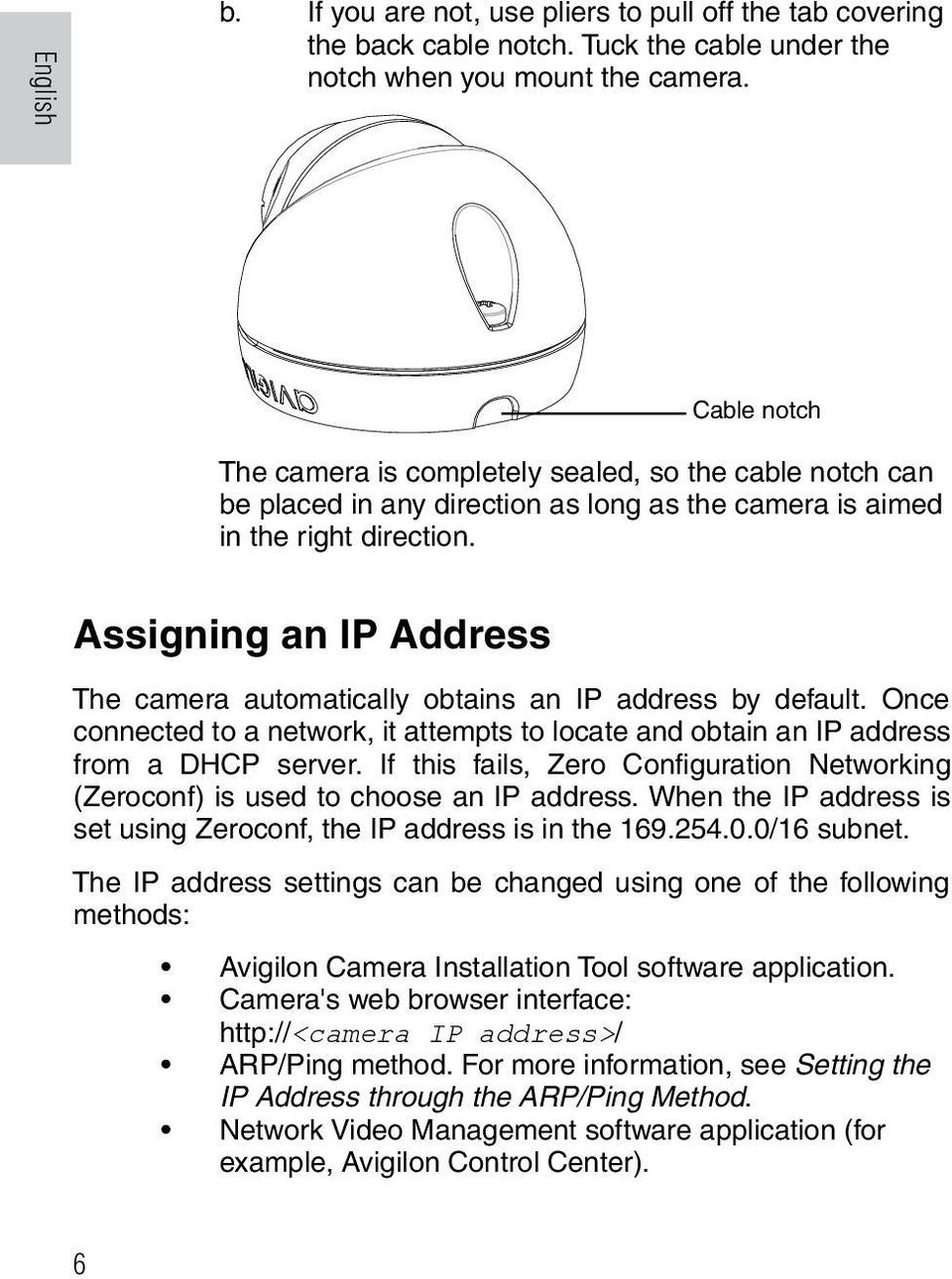 Assigning an IP Address The camera automatically obtains an IP address by default. Once connected to a network, it attempts to locate and obtain an IP address from a DHCP server.