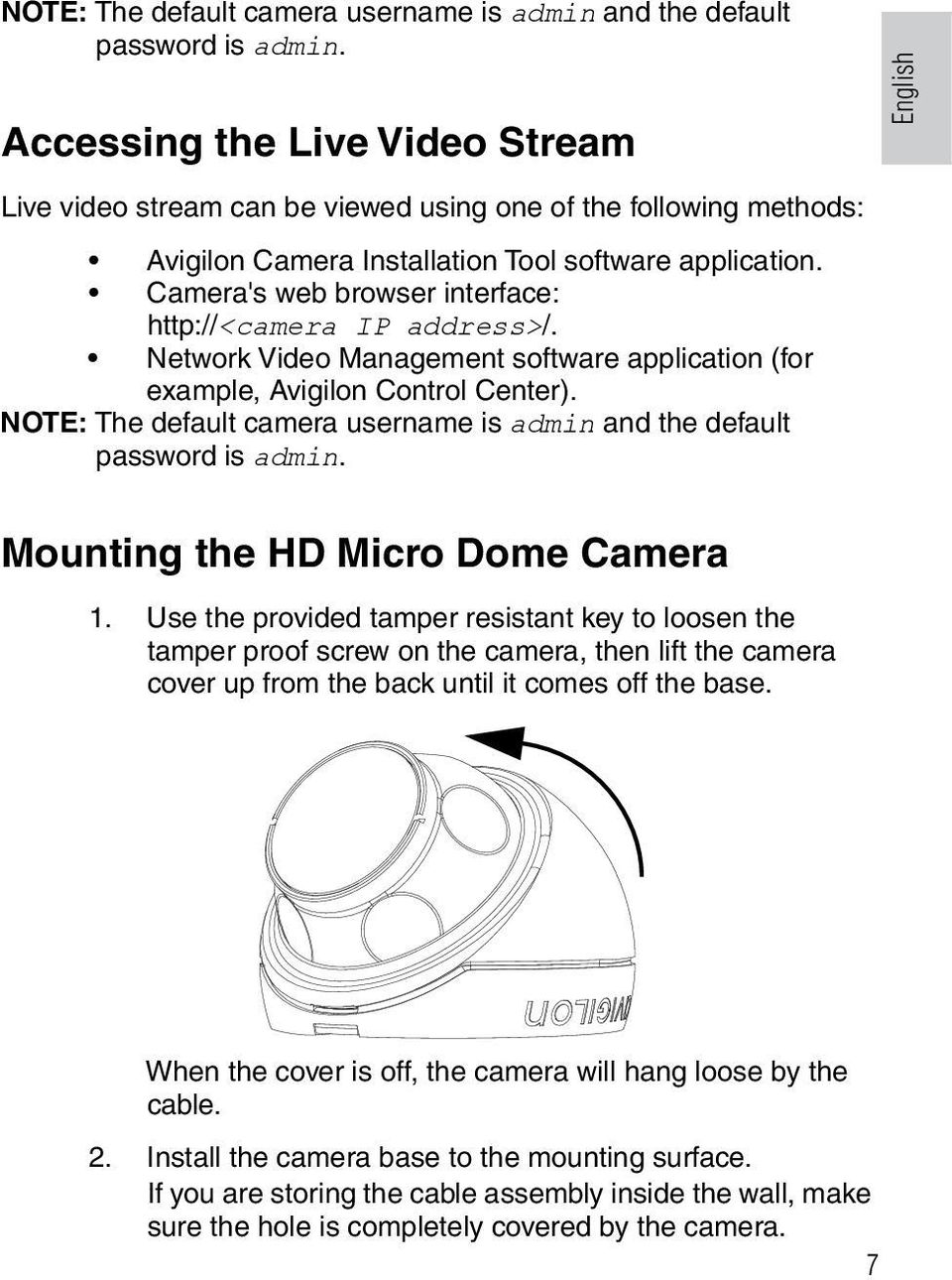 Camera's web browser interface: http://<camera IP address>/. Network Video Management software application (for example, Avigilon Control Center).  English Mounting the HD Micro Dome Camera 1.