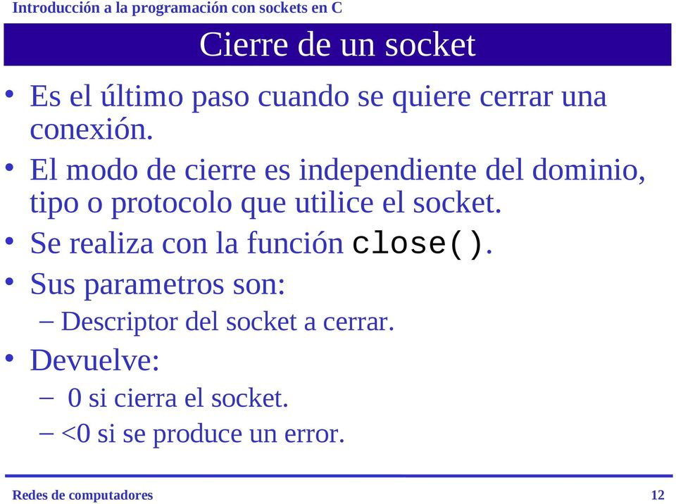 socket. Se realiza con la función close().