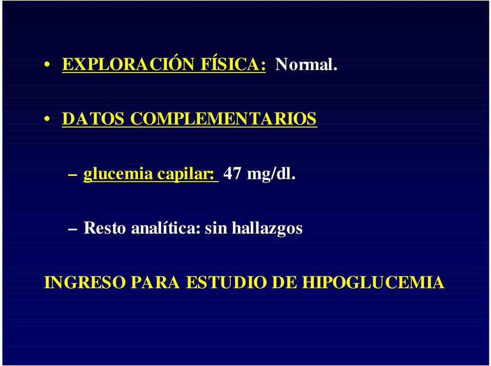 capilar: 47 mg/dl.