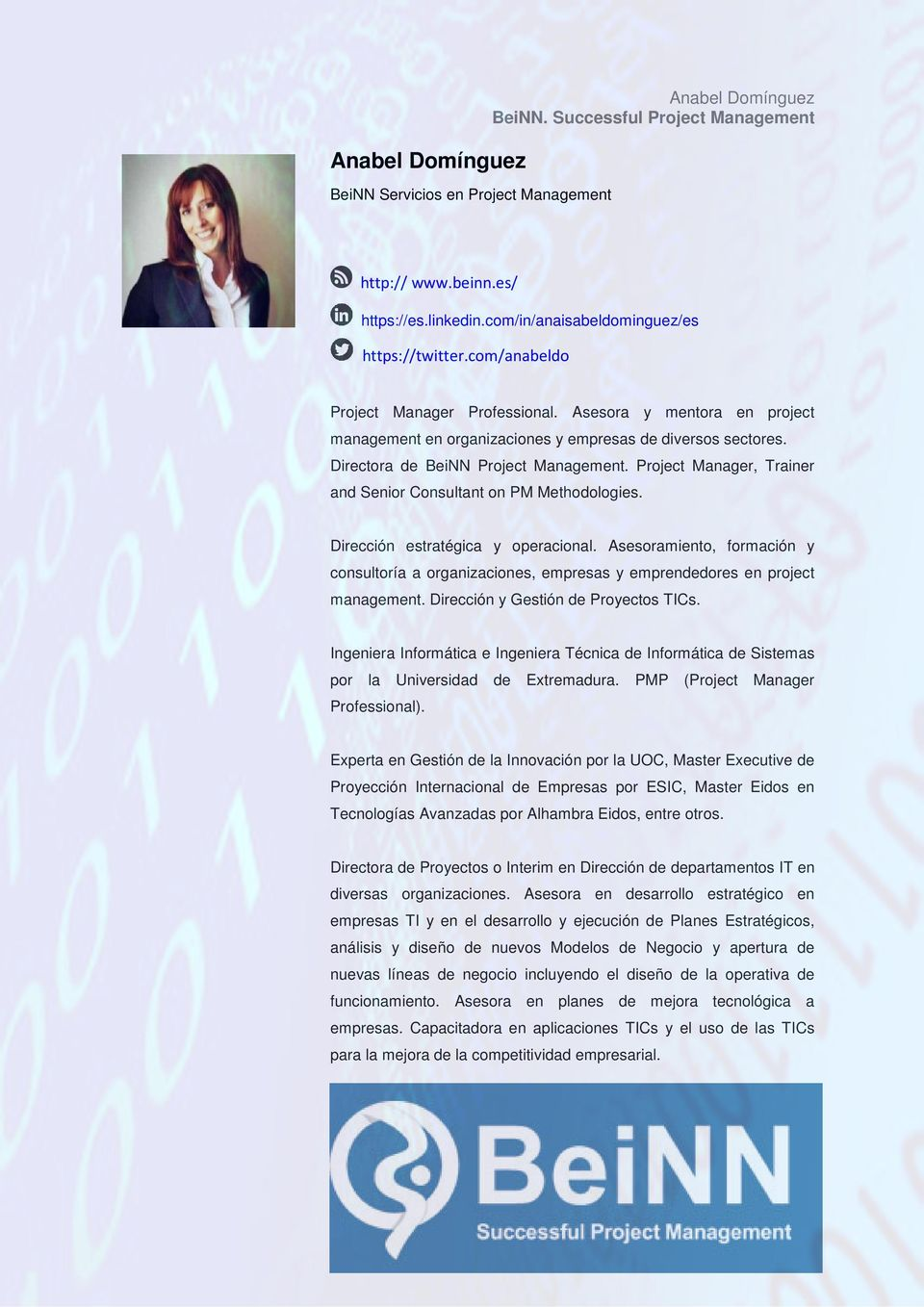 Project Manager, Trainer and Senior Consultant on PM Methodologies. Dirección estratégica y operacional.