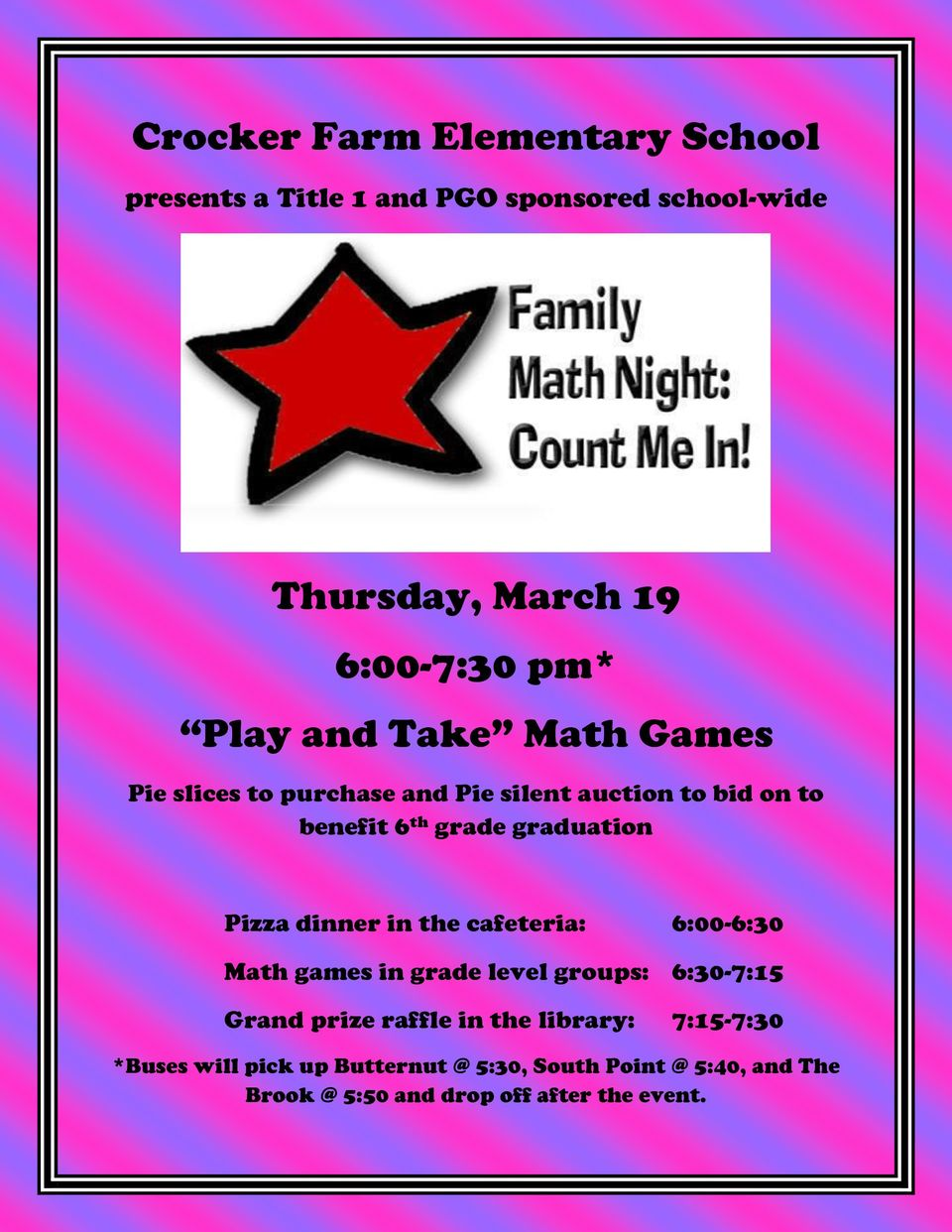 Pizza dinner in the cafeteria: 6:00-6:30 Math games in grade level groups: 6:30-7:15 Grand prize raffle in the
