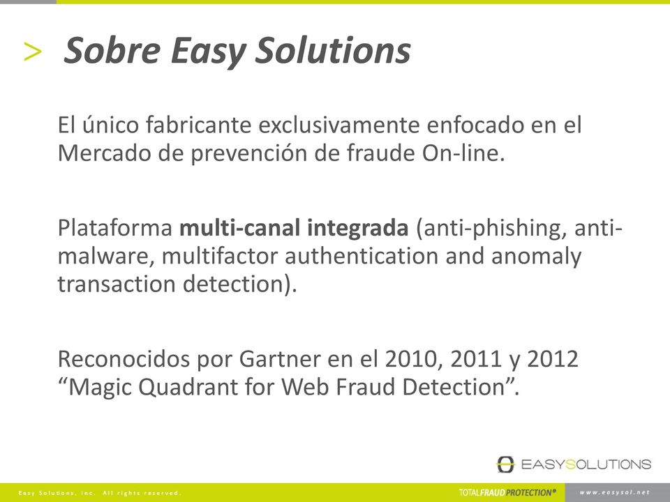 Plataforma multi-canal integrada (anti-phishing, antimalware, multifactor