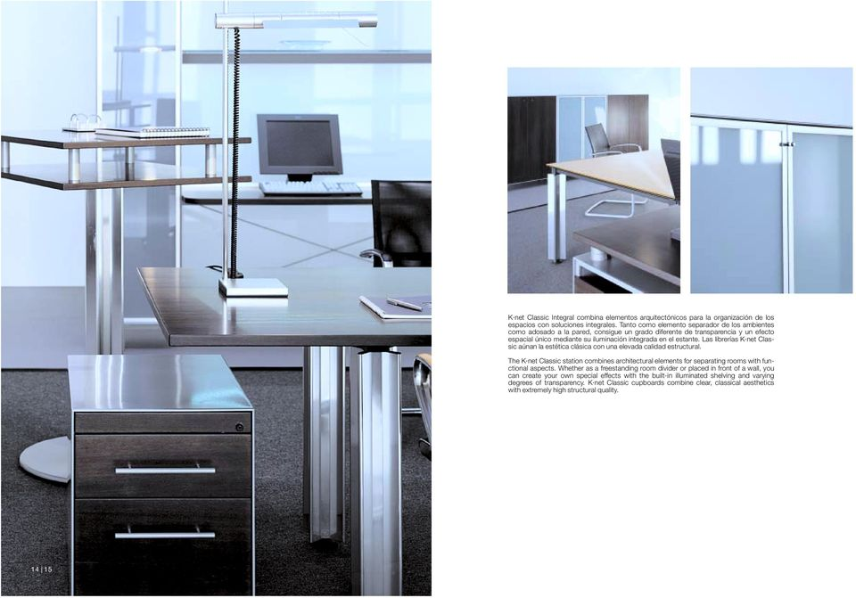 Las librerías K net Classic aúnan la estética clásica con una elevada calidad estructural. The K net Classic station combines architectural elements for separating rooms with functional aspects.