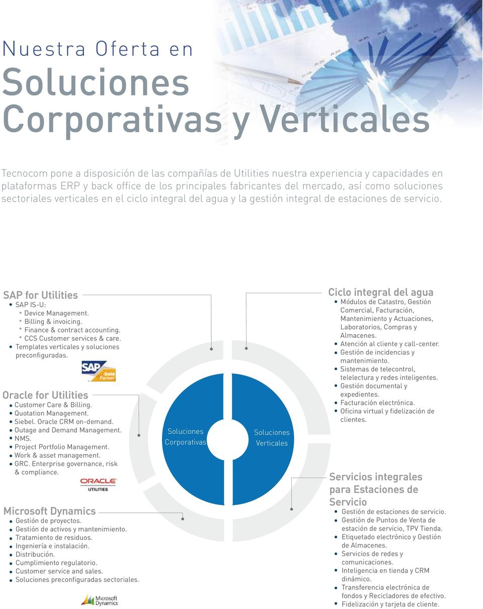 Billing & invoicing. Finance & contract accounting. CCS Customer services & care. Templates verticales y soluciones preconfiguradas. Oracle for Utilities Customer Care & Billing. Quotation Management.