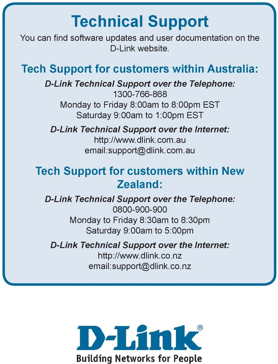 9:00am to 1:00pm EST D-Link Technical Support over the Internet: http://www.dlink.com.
