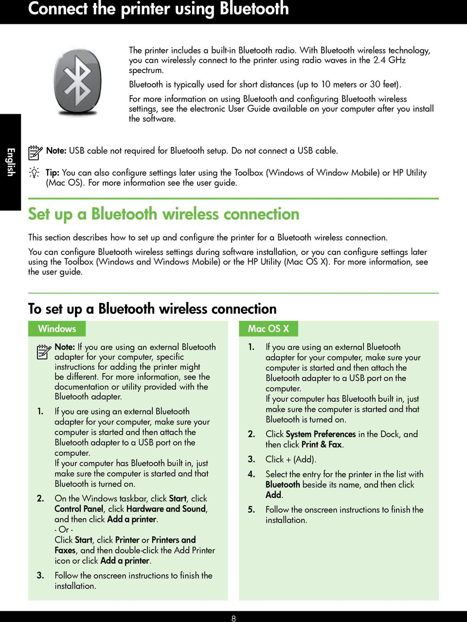 For more information on using Bluetooth and configuring Bluetooth wireless settings, see the electronic User Guide available on your computer after you install the software.