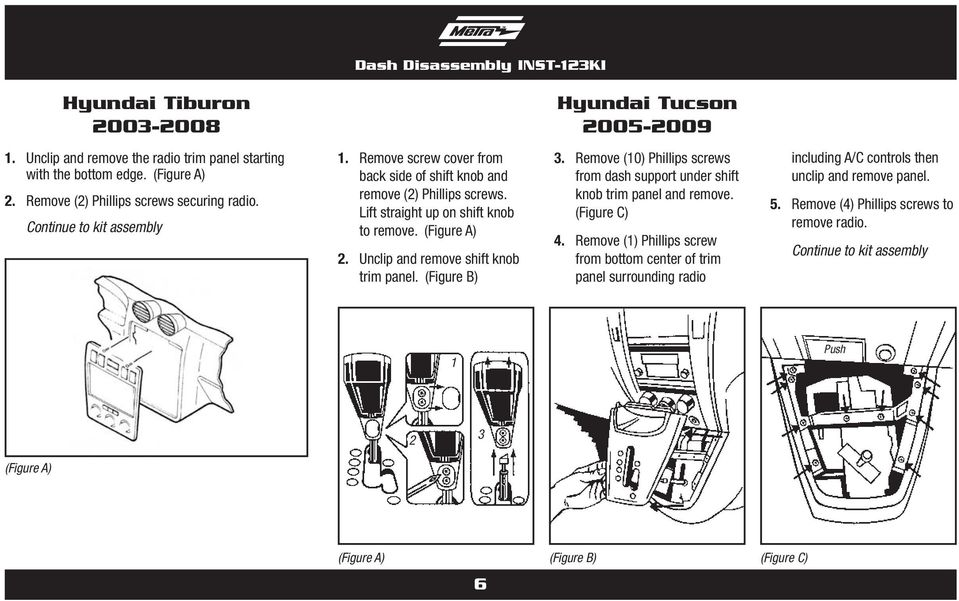 Unclip and remove shift knob trim panel. (Figure B) 3. Remove (10) Phillips screws from dash support under shift knob trim panel and remove. (Figure C) 4.