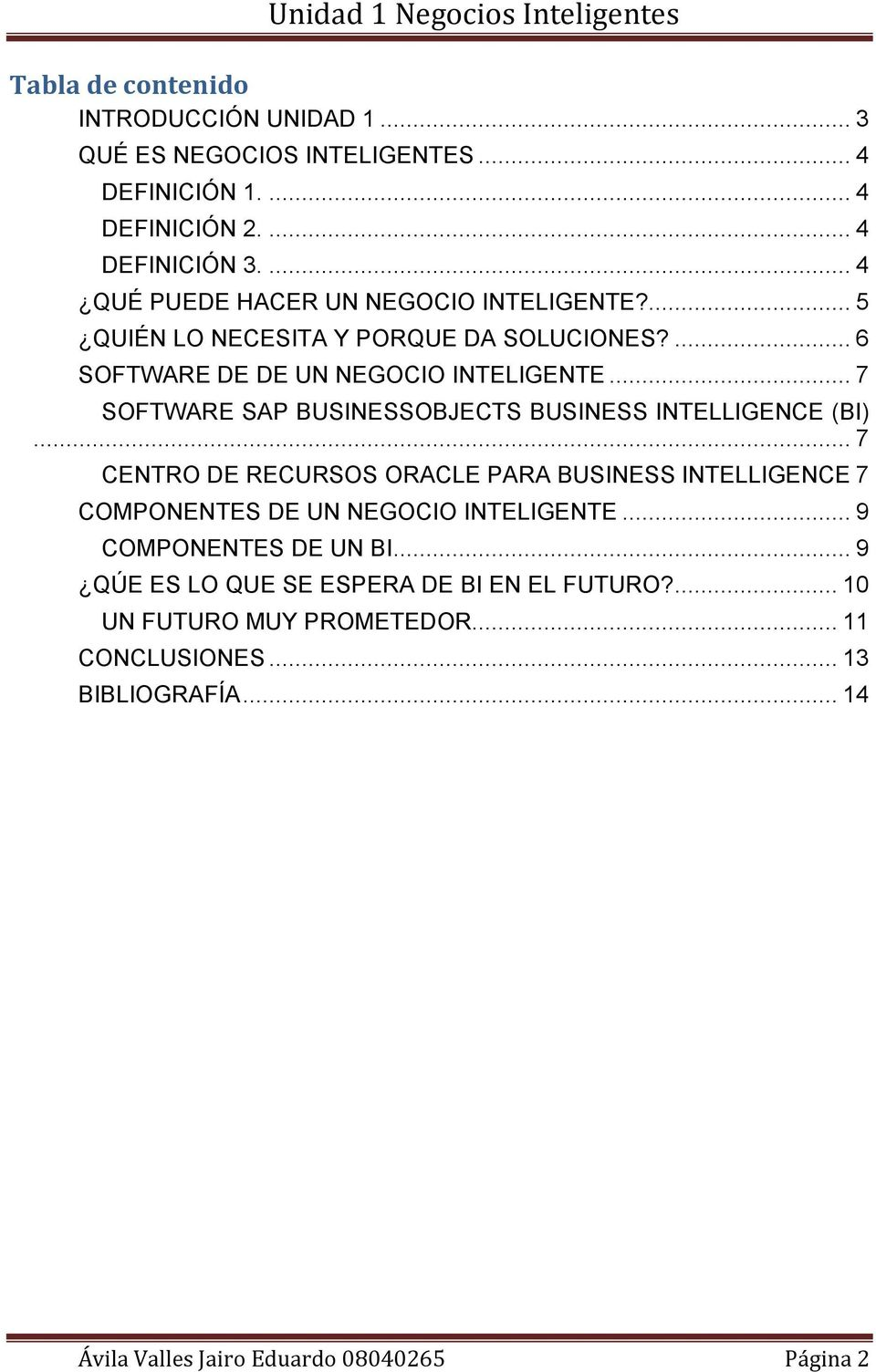 .. 7 SOFTWARE SAP BUSINESSOBJECTS BUSINESS INTELLIGENCE (BI).