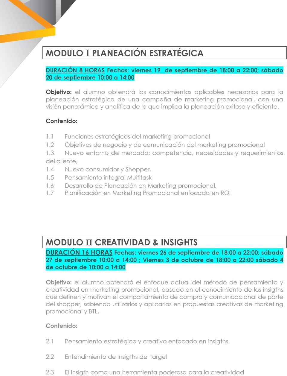 1 Funciones estratégicas del marketing promocional 1.2 Objetivos de negocio y de comunicación del marketing promocional 1.