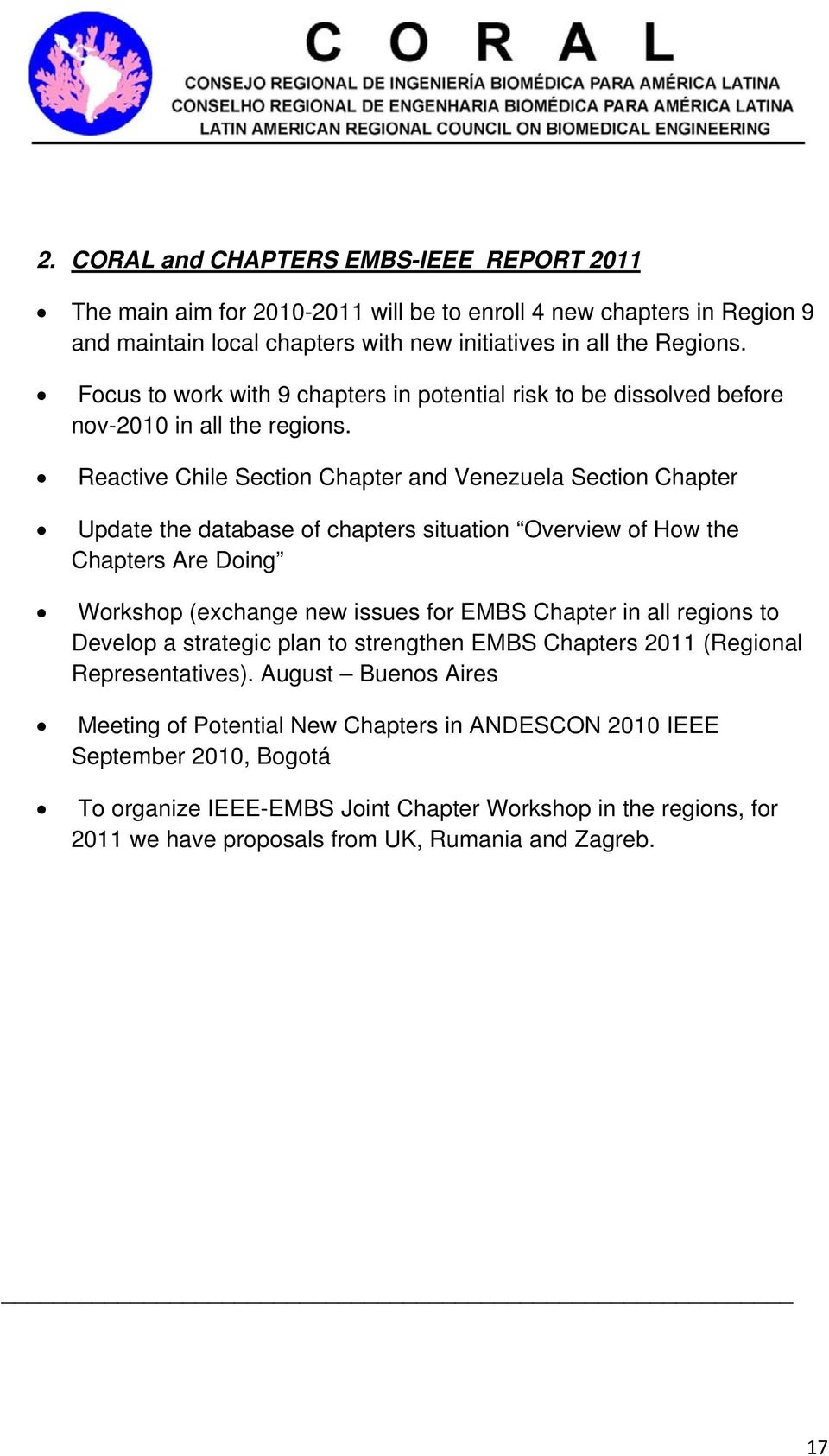Reactive Chile Section and Venezuela Section Update the database of chapters situation Overview of How the s Are Doing Workshop (exchange new issues for EMBS in all regions to Develop a