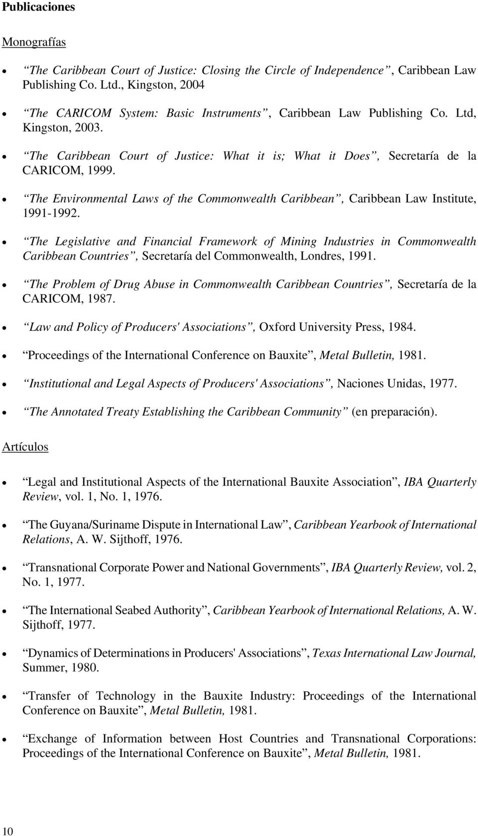 The Environmental Laws of the Commonwealth Caribbean, Caribbean Law Institute, 1991-1992.